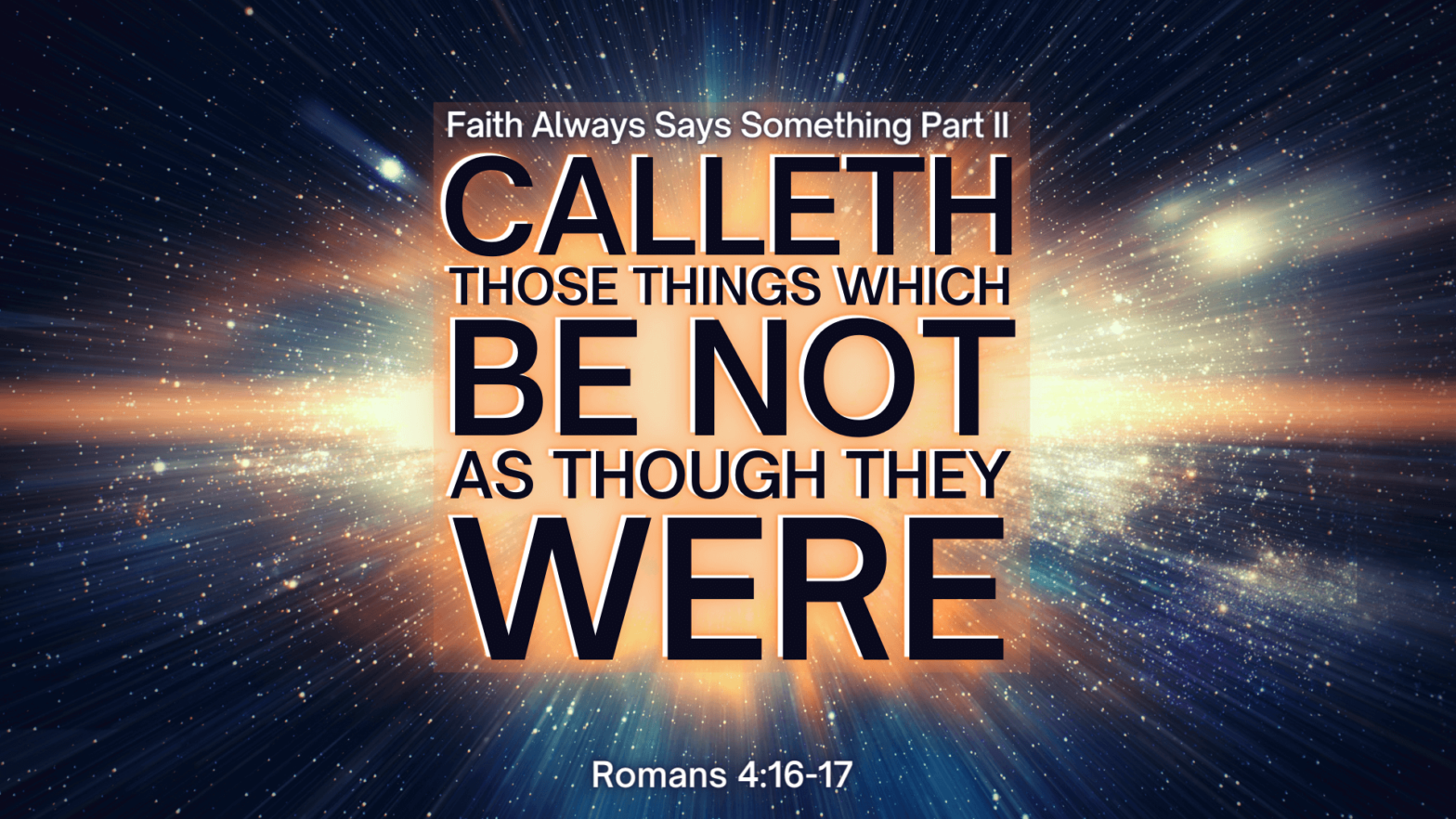 Calleth Those Things Which Be Not…