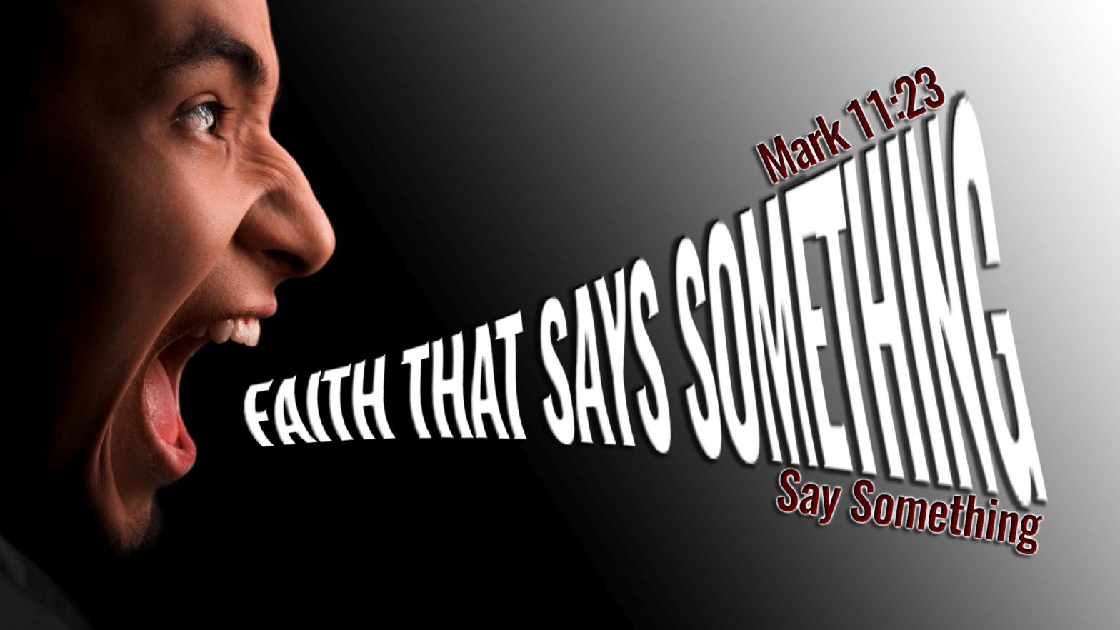 Faith That Says Something