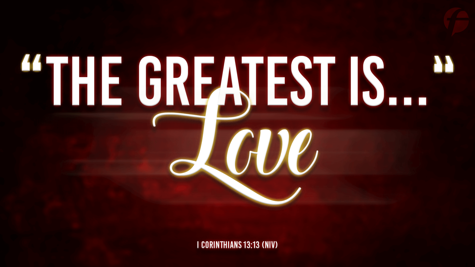 The Greatest Is…Love