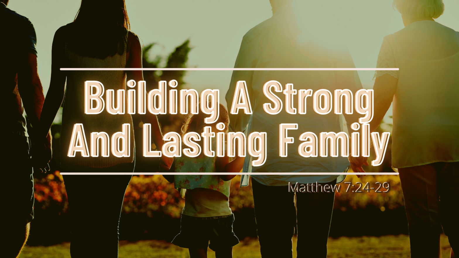 Building A Strong And Lasting Family